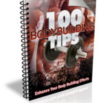 100 POWERFUL BODYBUILDING TIPS