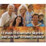 51 Good Ways to Overcome Low Self-Esteem and Shyness